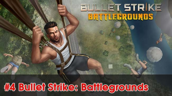 4-Bullet-Strike-Battlegrounds-top-game-giong-voi-pubg-mobile