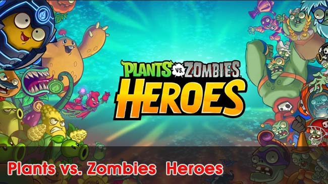 Plants-vs.-Zombies-Heroes-top-game-chien-thuat-mobile-2019