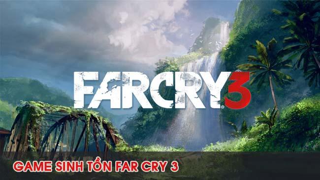 choi-game-sinh-ton-far-cry-3