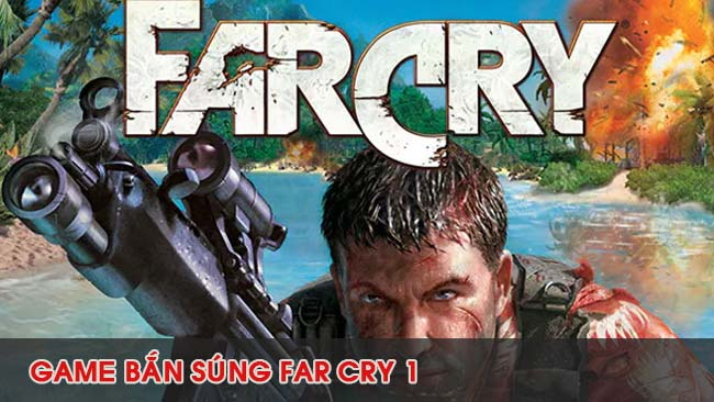 gioi-thieu-game-ban-sung-far-cry-1