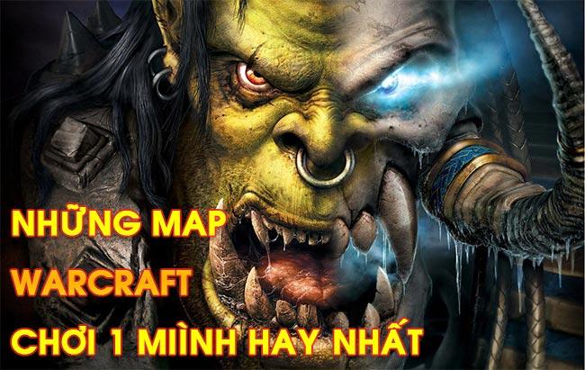 noi-dung-bai-viet-Những Map Warcraft Chơi 1 Mình Hay Nhất