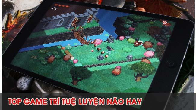 noi-dung-bai-viet-Top Game Trí Tuệ Hay Nhất 2019