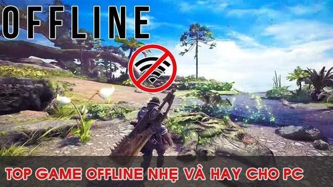 noi-dung-bai-viet-Game Offline Hay và Nhẹ Cho PC Cấu Hình Yếu